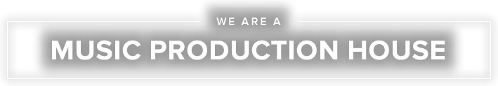 We Are a Production Music House